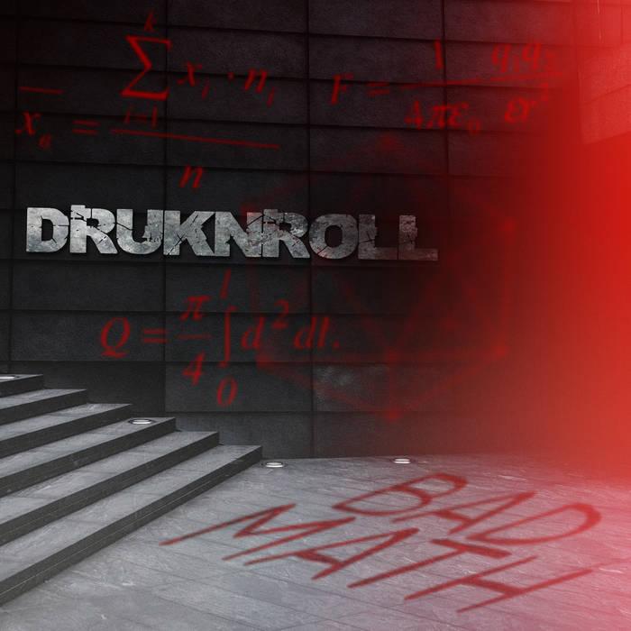 Новый EP группы DRUKNROLL - Bad Math (2017)