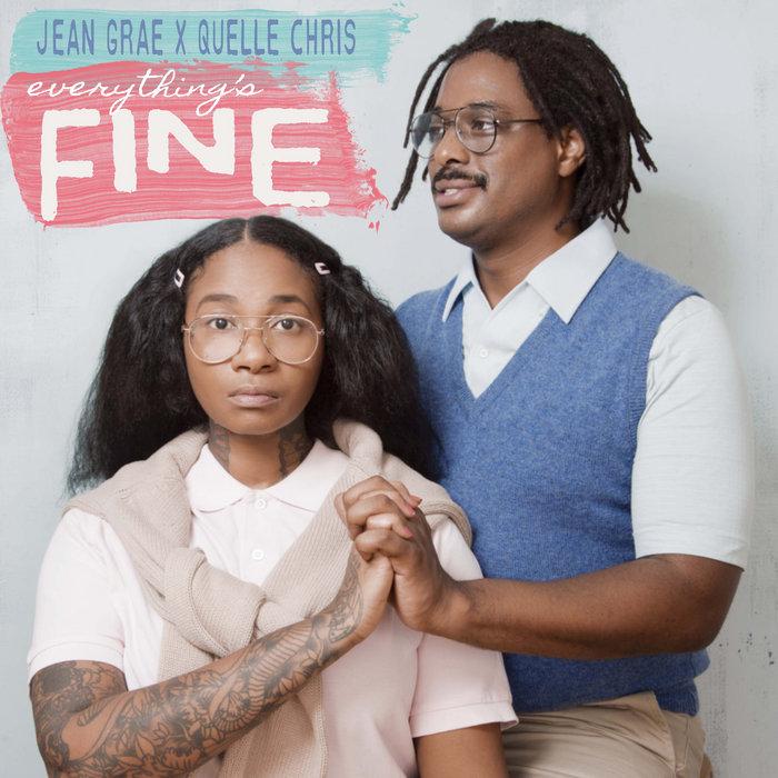 Everything's Fine | Quelle Chris