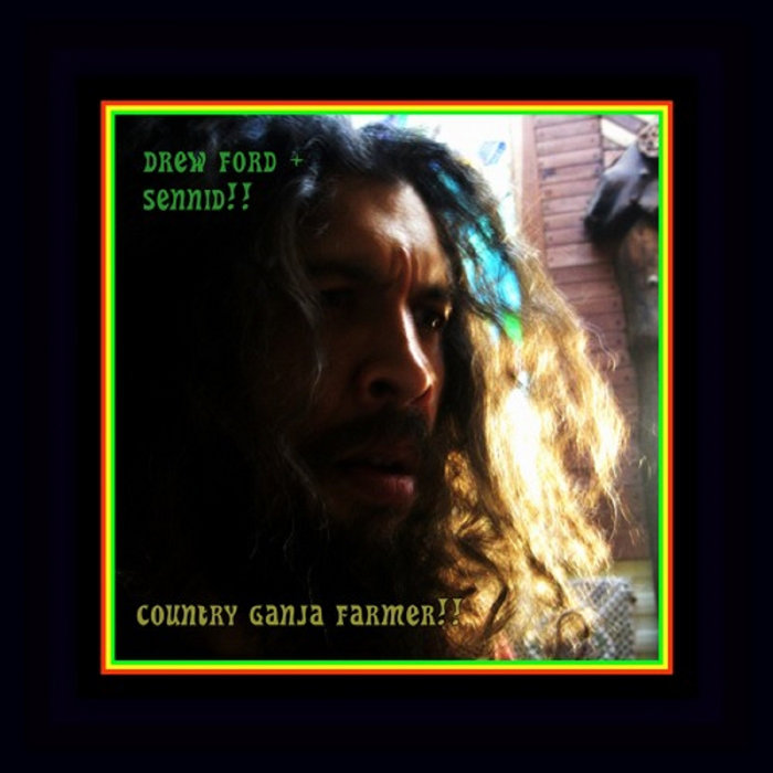 Lyric ganja farmer lyrics : SENNID+DREW FORD