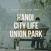 Park Sounds & Ambience - City Life Hanoi, Vietnam cover art