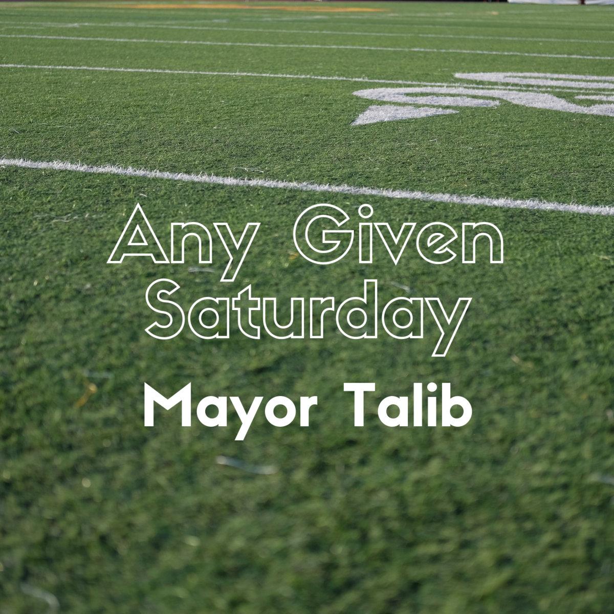 Any Given Saturday by Mayor Talib