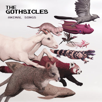 Animal Songs by The Gothsicles