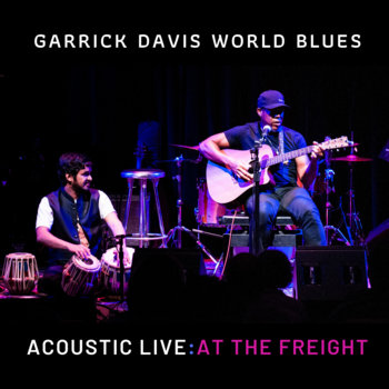 Acoustic Live: At The Freight by Garrick Davis World Blues