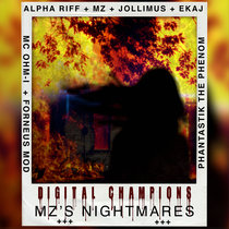 Digital Champions: MZ's Nightmares featuring Alpha Riff the Betrayer, Jollimus as Harbinger the Clown, Ekaj as Creeper the Doll, MC Ohm-I as Keyware the Night Stalker, Forneus Mod as Denial the Servicer the Spider, Phantastik the Phenom as Anti the Possessed, and MZ cover art