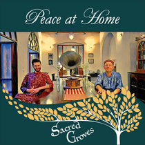 Sacred Groves: Peace at Home cover art