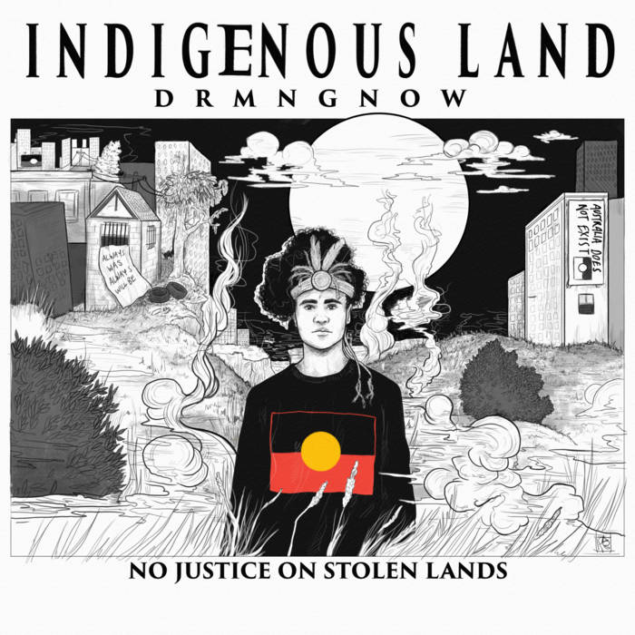 Indigenous Land prod. River Boy, by DRMNGNOW