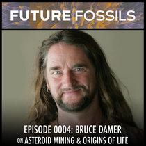 0004 - Bruce Damer (Asteroid Mining & Origins of Life) cover art