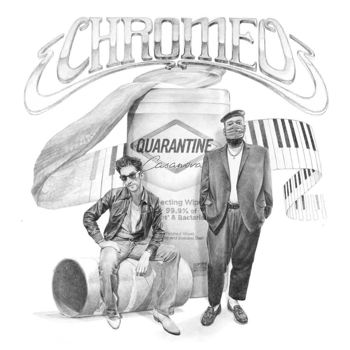 Quarantine Casanova | Chromeo