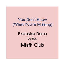 You Don't Know (What You're Missing) DEMO cover art