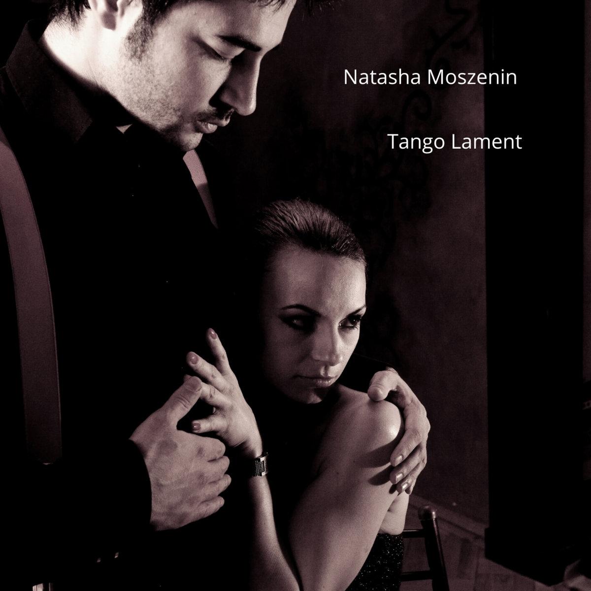 Tango Lament by Natasha Moszenin