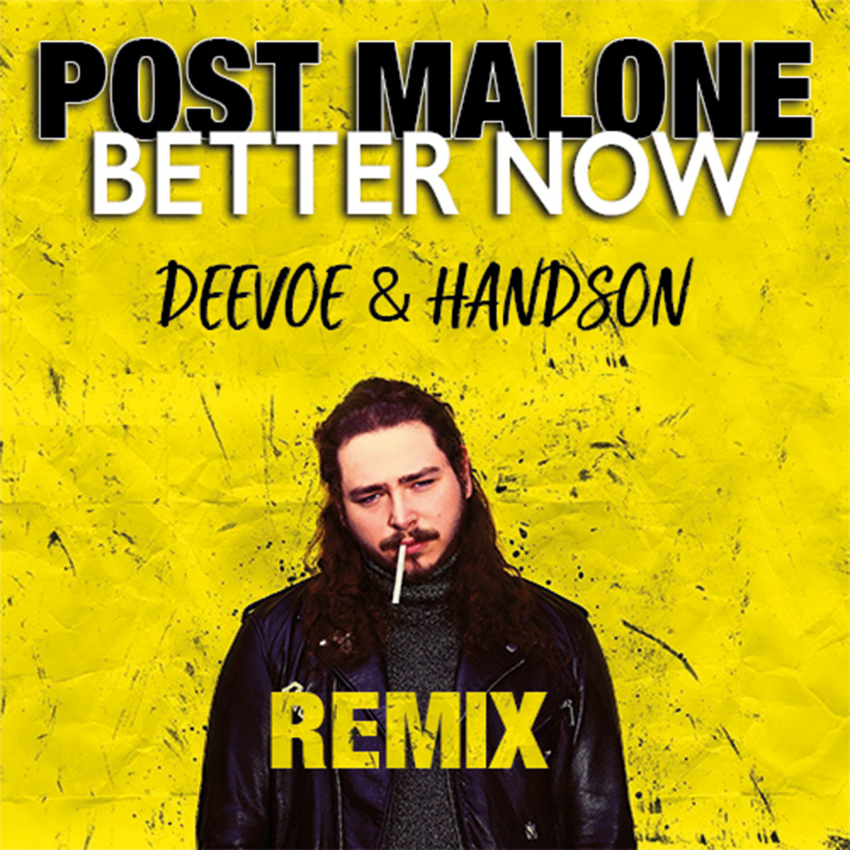 Download Better Now By Post Malone: Post Malone - Better Now (DEEVOE & HANDSON Remix)