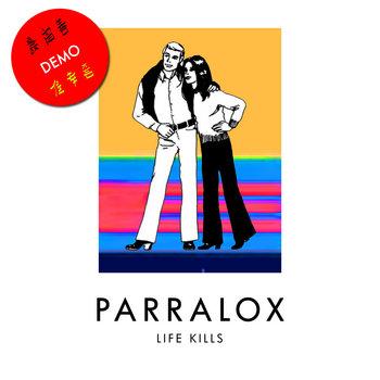 Parralox - Life Kills (Demo V1)