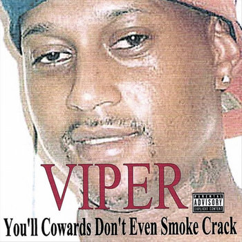 cowards don't even smoke crack