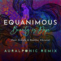 Beauty is Dope (Auralponic Remix) ft. Srikala & Heather Christie cover art