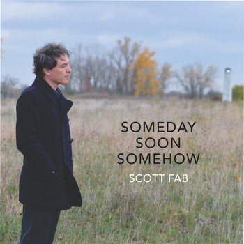 Someday Soon Somehow by scott fab
