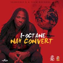 I-Octane - Nah Convert cover art