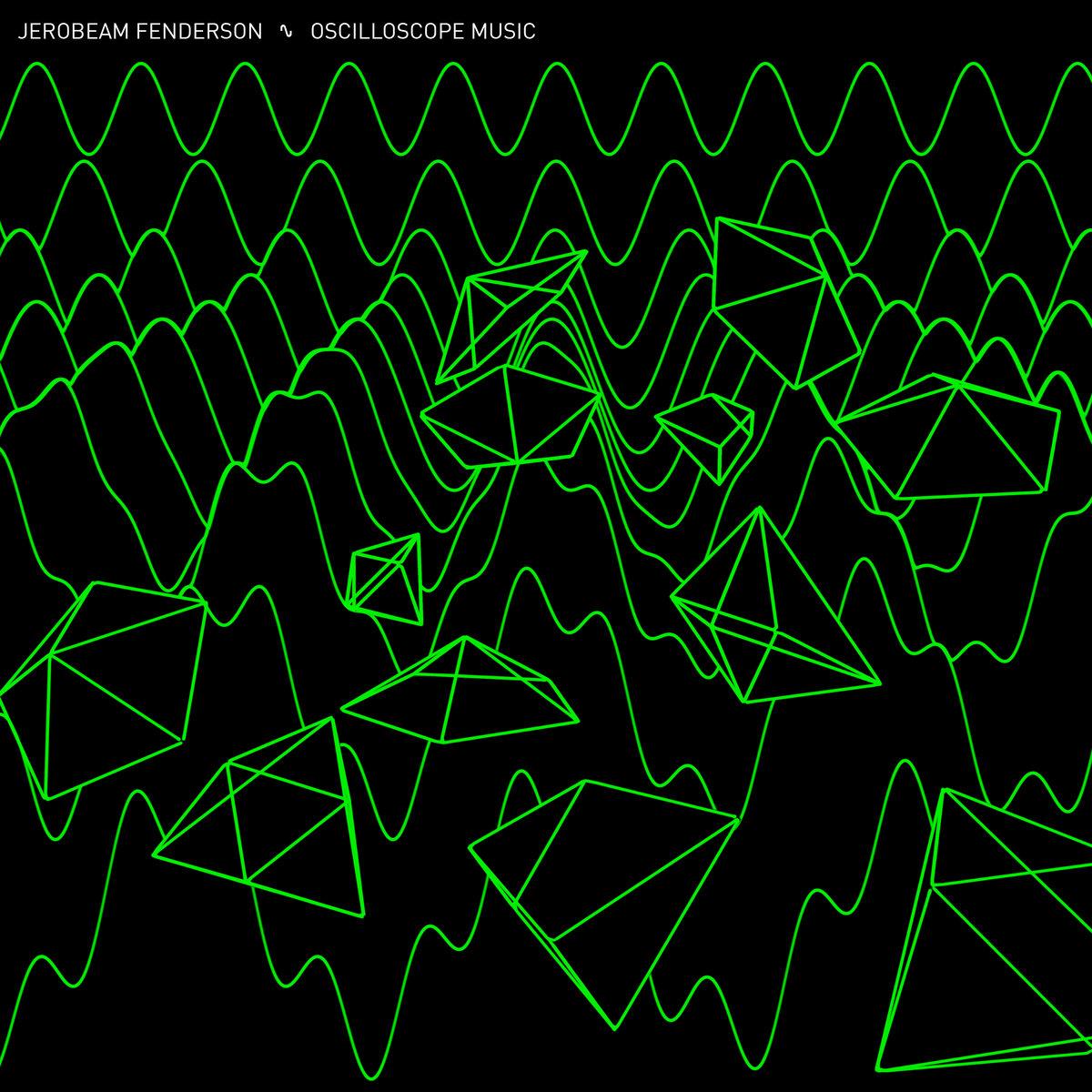 Oscilloscope Music | Jerobeam Fenderson