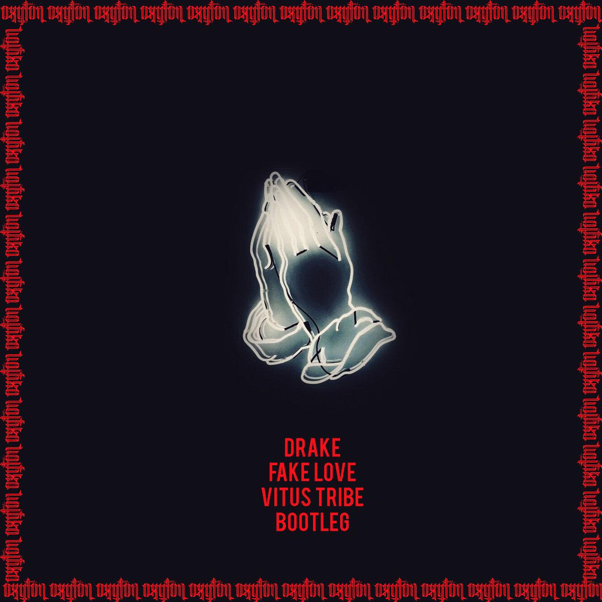 Drake - Fake Love [Vitus Tribe Bootleg]
