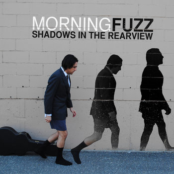Shadows In The Rearview by Morning Fuzz