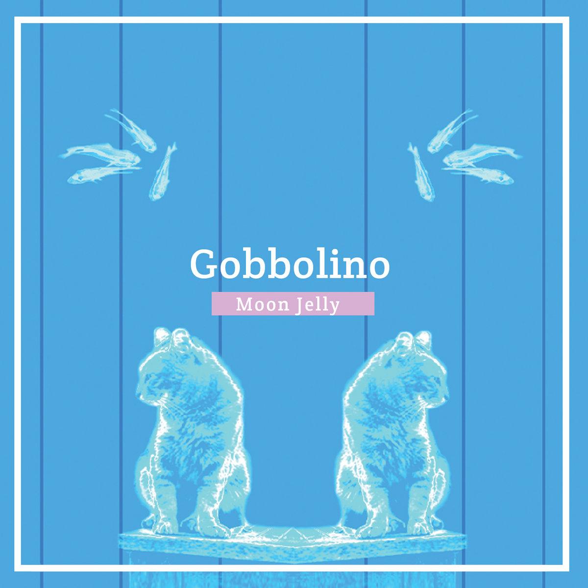 Gobbolino - Moon Jelly