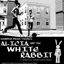 Alicia and the White Rabbit: A Children's Video Game Opera cover art