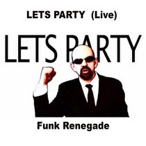 Lets Party (Jam) Deek Jackson & The Funk Renegade cover art