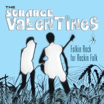 Folkin Rock For Rockin Folk by The Strange Valentines