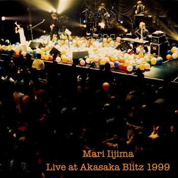 Mari Iijima Live at Akasaka Blitz 1999 by Mari Iijima