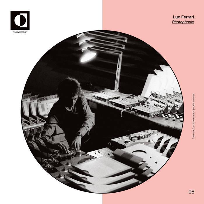 Luc Ferrari - Photophonie (2019) LEAK ALBUM