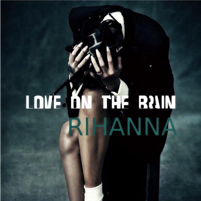 Rihanna Love On The Brain Brian Solis Super Tribal Mix Brian Solis