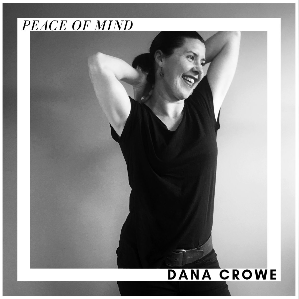 Peace Of Mind by Dana Crowe