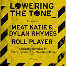Meat Katie & Dylan Rhymes - Roll Player (Pay What You Want!) with RMX's By Hedflux, Specimen A & Meat Katie. cover art