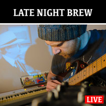LATE NIGHT BREW - LIVE AMBIENT​​/​​DRONE FEB 1 2020 cover art