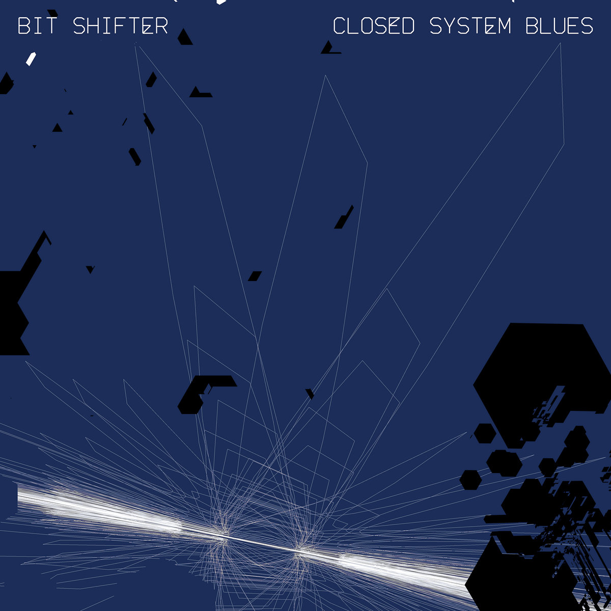 Bit Shifter – Closed System Blues