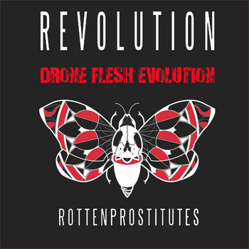 Rotten Prostitutes - Revolution (Drone Flesh Evolution) by Drone Flesh