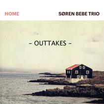 "Søren Bebe Trio - ""Home"" (OUTTAKES) cover art"
