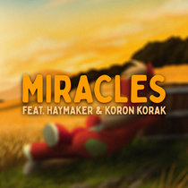 Miracles (feat. Haymaker & Koron Korak) cover art