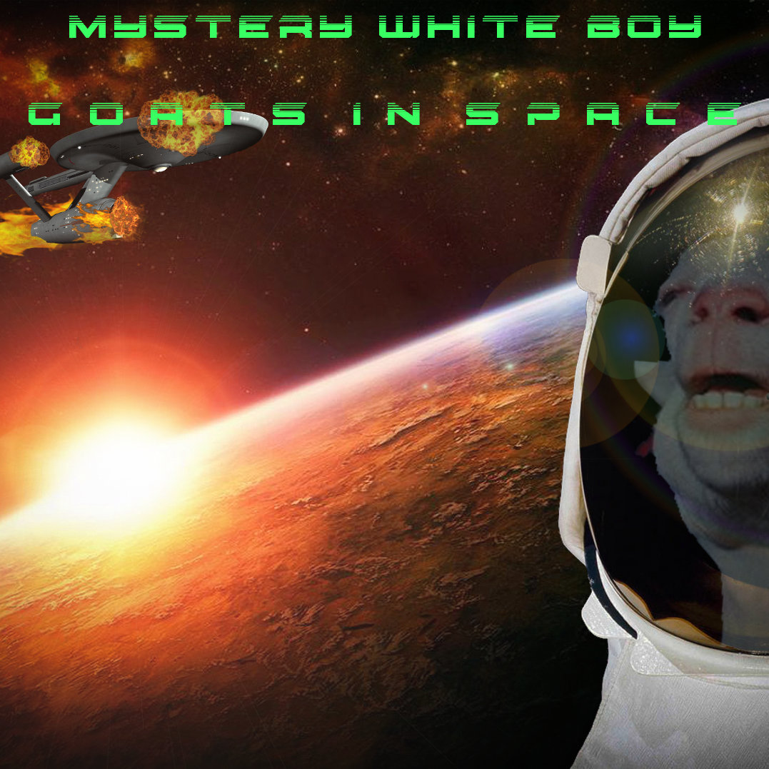 GOATS IN SPACE theme   Mystery White Boy