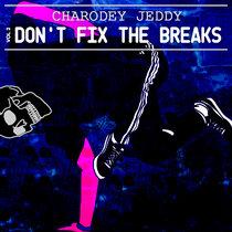 Don't Fix the Breaks, Vol.2 cover art