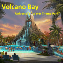 Volcano Bay - Universal's new water theme park cover art