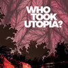Who Took Utopia? Cover Art