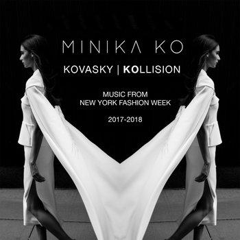 KOVASKY | KOllision: Music From NY Fashion Week 2017-2018 by Minika Ko
