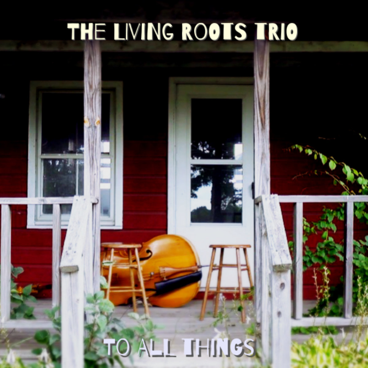 To All Things by The Living Roots Trio