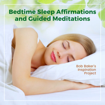 Bedtime Sleep Affirmations and Guided Meditations by Bob Baker's Inspiration Project