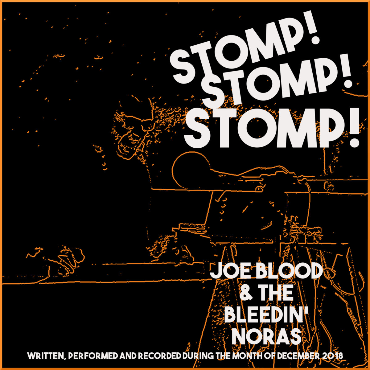 Joe Blood & the Bleedin' Noras – STOMP! STOMP! STOMP!