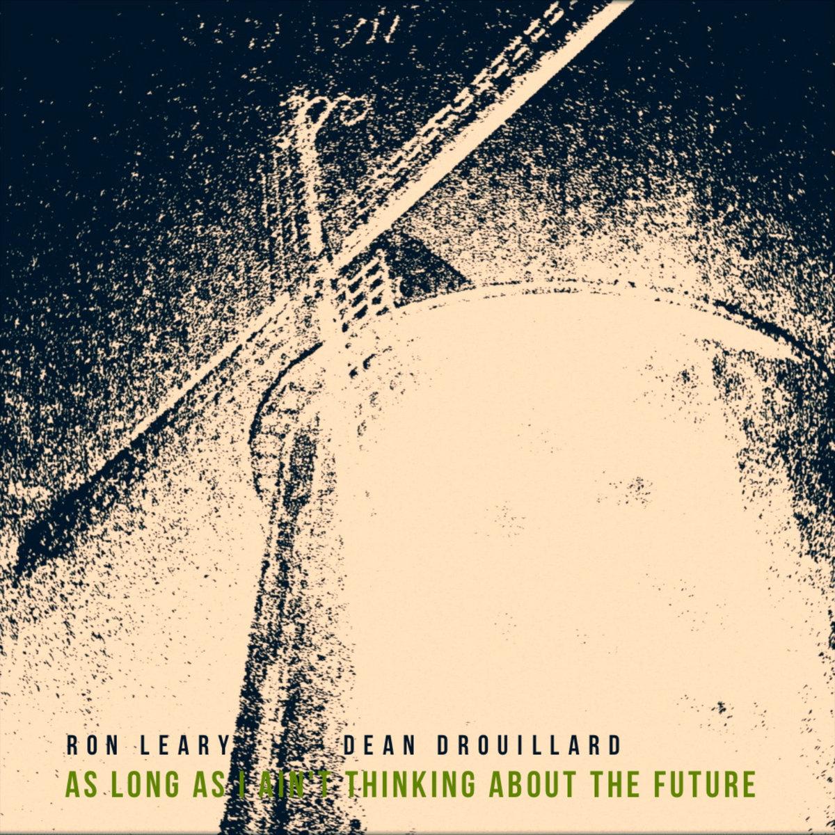 Ron Leary / Dean Drouillard