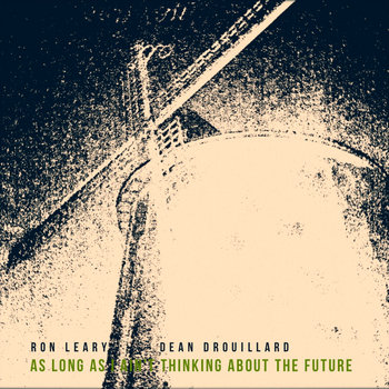 As Long As I Ain't Thinking About The Future by Ron Leary / Dean Drouillard