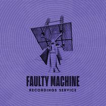 Faulty Machine Recordings Service: June 2020 cover art