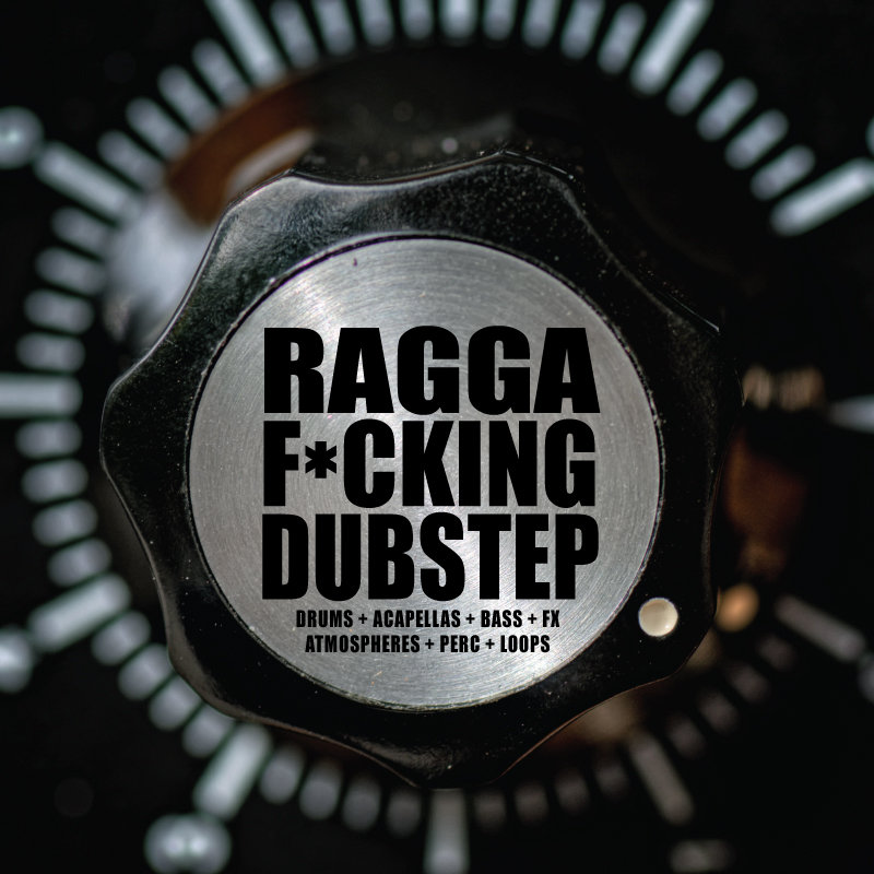 Ragga F*cking Dubstep Sample Pack [download link located inside ...