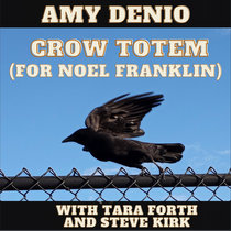 Amy Denio: Crow Totem (for Noel Franklin) cover art